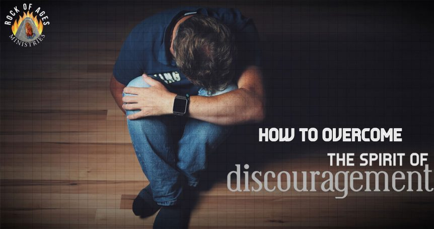 How to deal with the spirit of discouragement