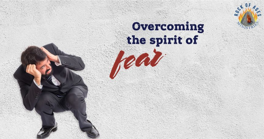 Overcoming the spirit of fear