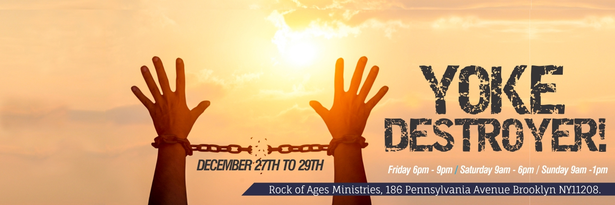 Yoke Destroyer Program Rock of Ages Ministries New York