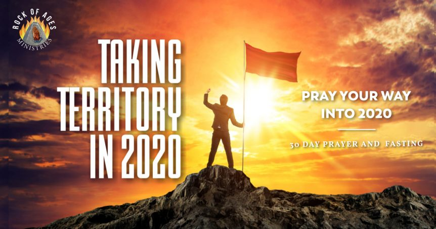 Taking territory in 2020 Prayer Points